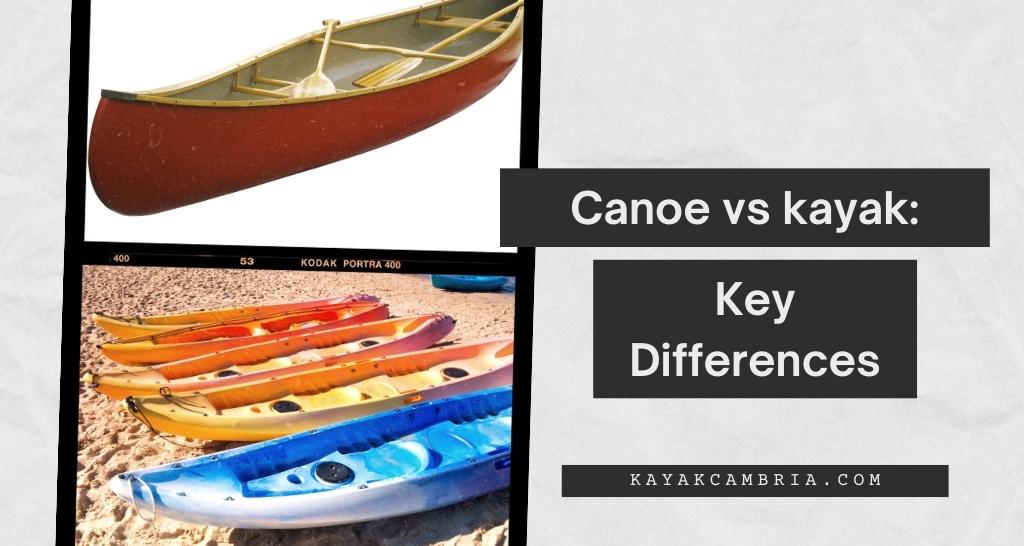 Canoe vs kayak: Key Differences