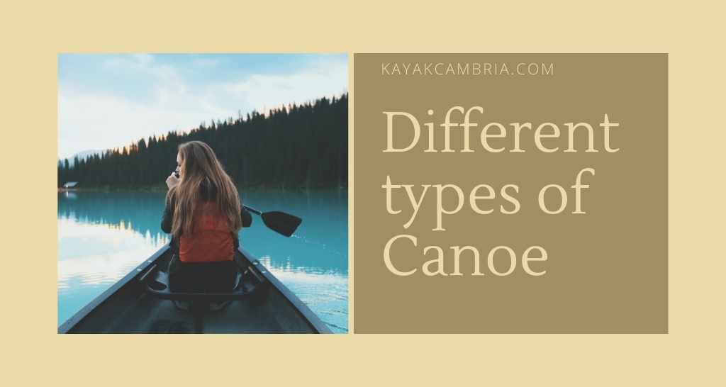 Different types of Canoe