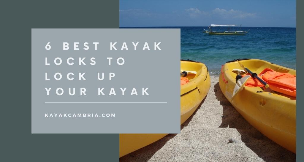 6 Best Kayak Locks To Lock Up Your Kayak