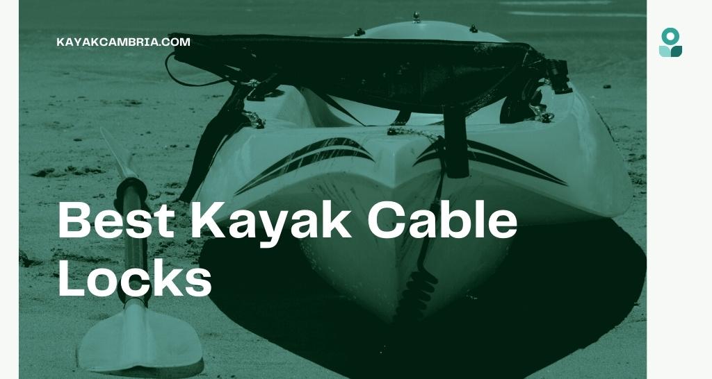 Best Kayak Cable Locks