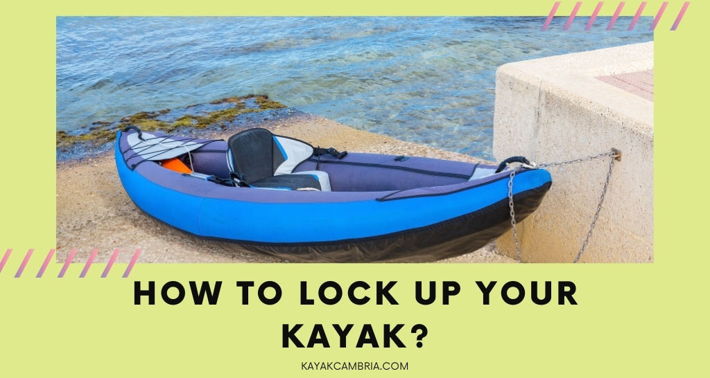 How To Lock Up Your Kayak?